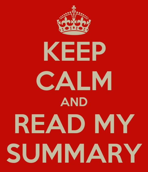 KEEP CALM AND READ MY SUMMARY