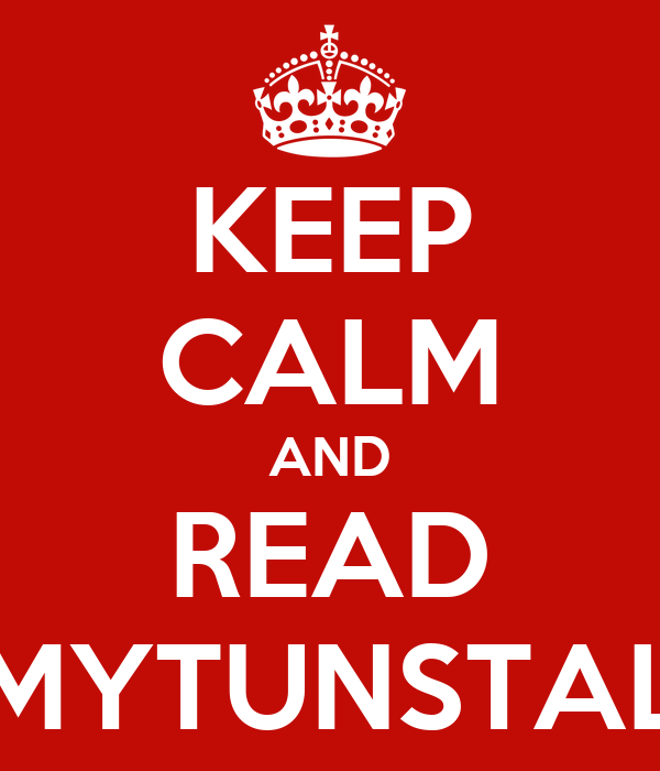 KEEP CALM AND READ MYTUNSTAL