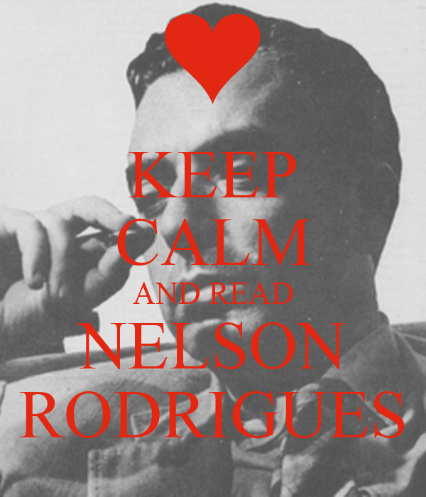KEEP CALM AND READ NELSON RODRIGUES