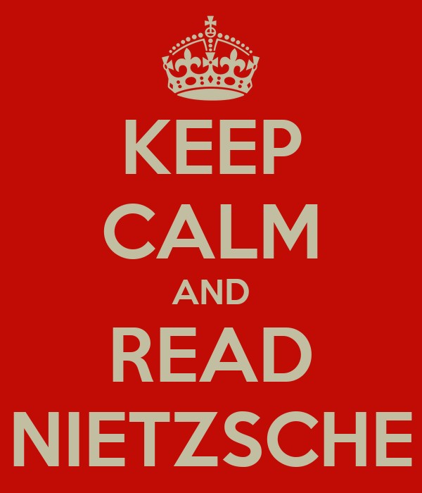 KEEP CALM AND READ NIETZSCHE