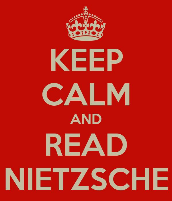 KEEP CALM AND READ NIETZSCHE