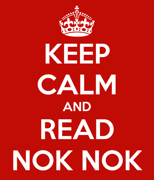 KEEP CALM AND READ NOK NOK