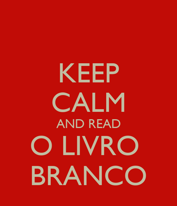 KEEP CALM AND READ O LIVRO  BRANCO