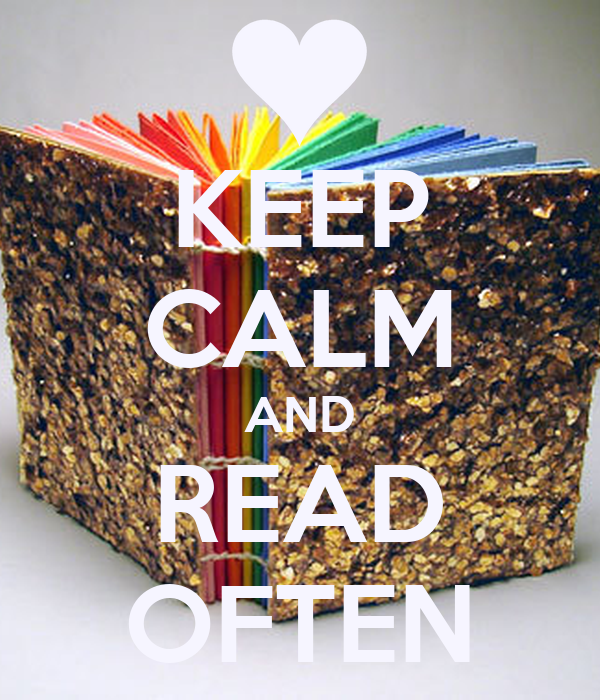 KEEP CALM AND READ OFTEN