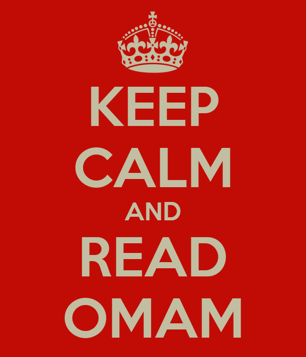 KEEP CALM AND READ OMAM