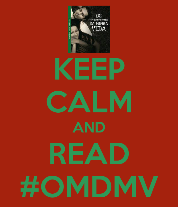 KEEP CALM AND READ #OMDMV