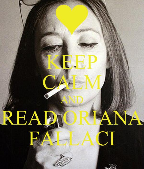 KEEP CALM AND READ ORIANA FALLACI