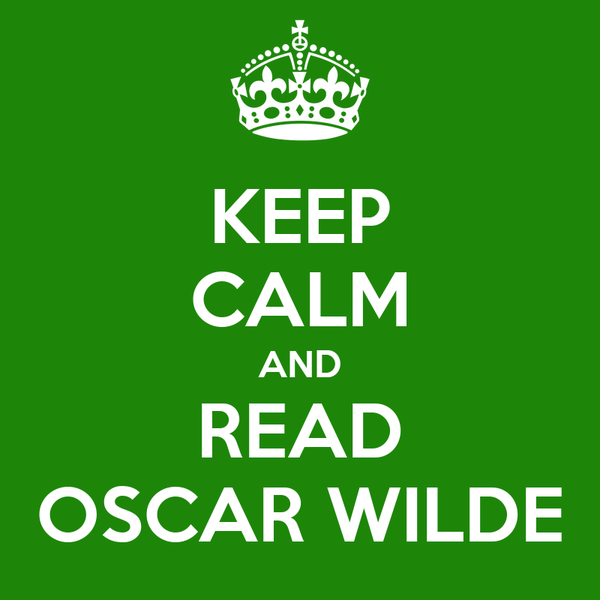 KEEP CALM AND READ OSCAR WILDE