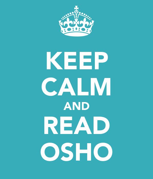 KEEP CALM AND READ OSHO