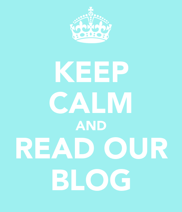 KEEP CALM AND READ OUR BLOG