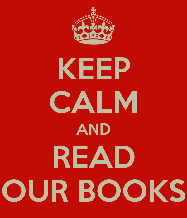 KEEP CALM AND READ OUR BOOKS