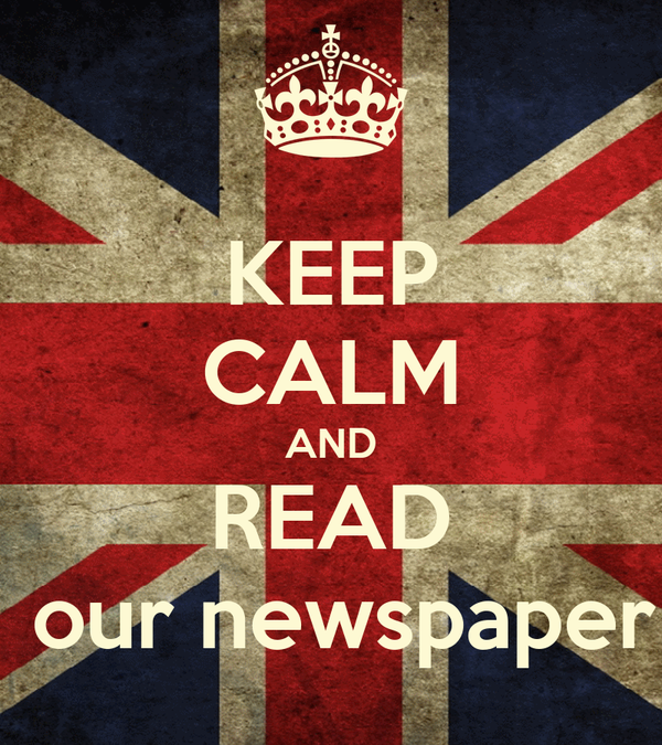 KEEP CALM AND READ  our newspaper