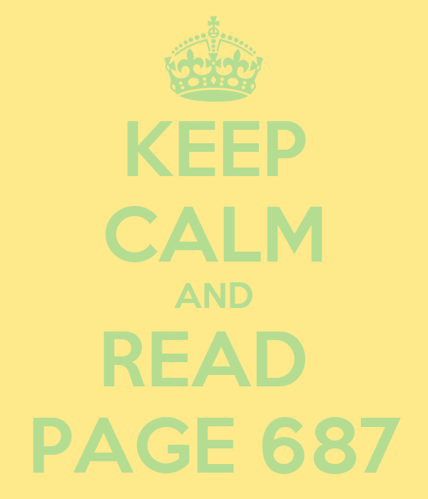 KEEP CALM AND READ  PAGE 687