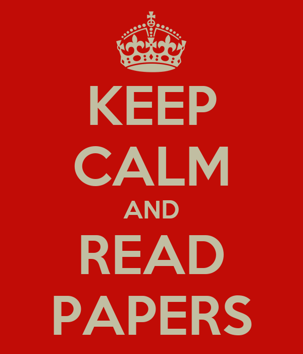 KEEP CALM AND READ PAPERS