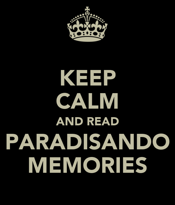 KEEP CALM AND READ PARADISANDO MEMORIES