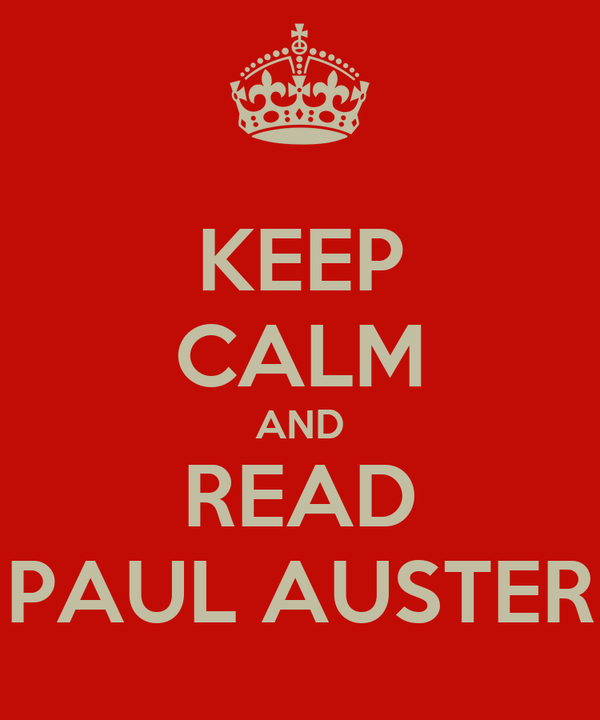 KEEP CALM AND READ PAUL AUSTER