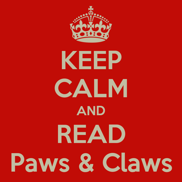 KEEP CALM AND READ Paws & Claws