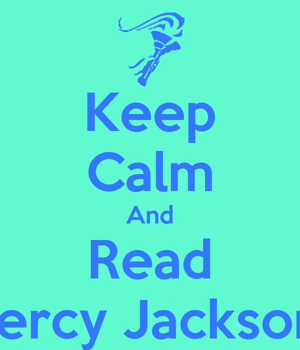 Keep Calm And Read Percy Jackson!