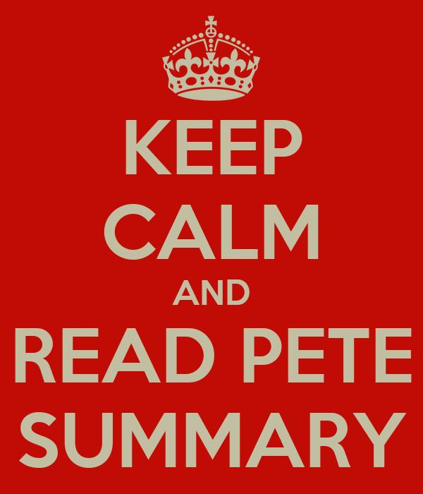 KEEP CALM AND READ PETE SUMMARY