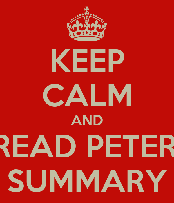 KEEP CALM AND READ PETER' SUMMARY