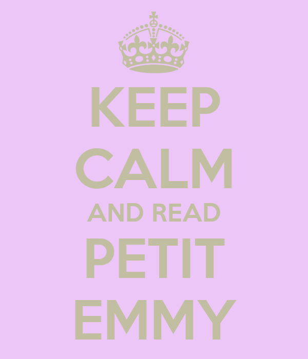 KEEP CALM AND READ PETIT EMMY