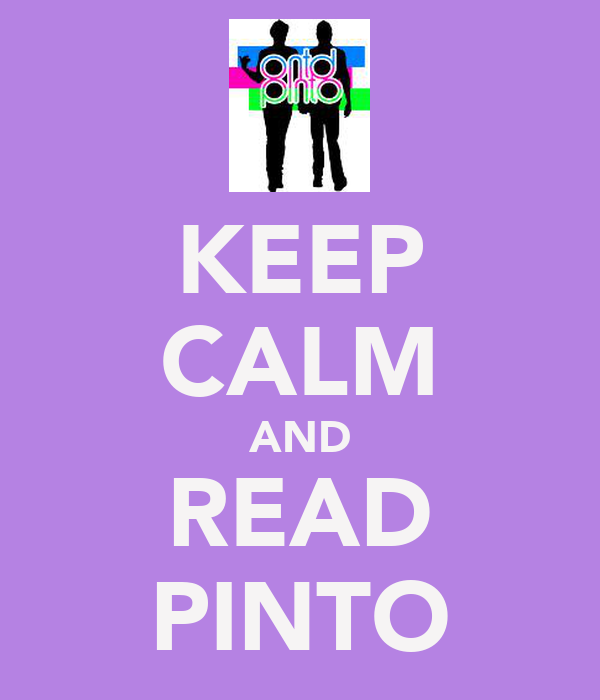 KEEP CALM AND READ PINTO