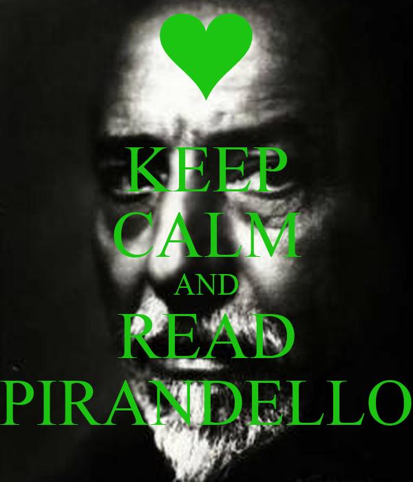 KEEP CALM AND READ PIRANDELLO