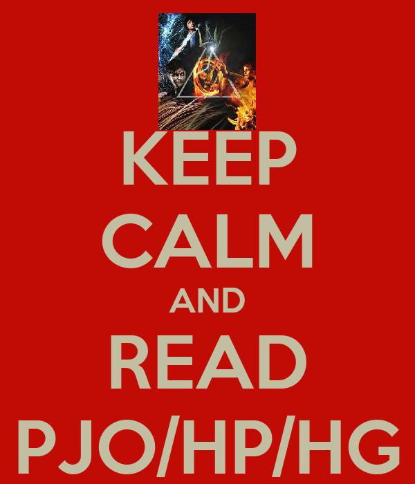 KEEP CALM AND READ PJO/HP/HG