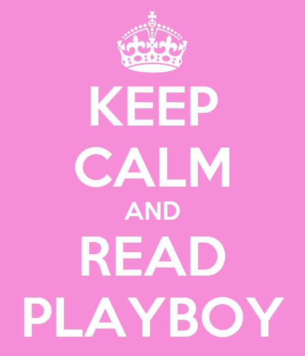 KEEP CALM AND READ PLAYBOY