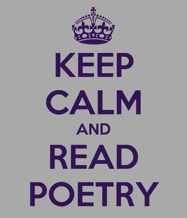 KEEP CALM AND READ POETRY