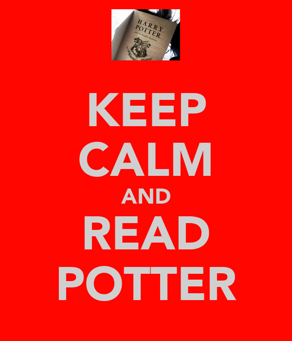 KEEP CALM AND READ POTTER