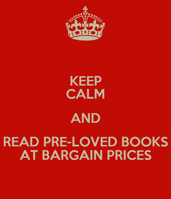 KEEP CALM AND READ PRE-LOVED BOOKS AT BARGAIN PRICES
