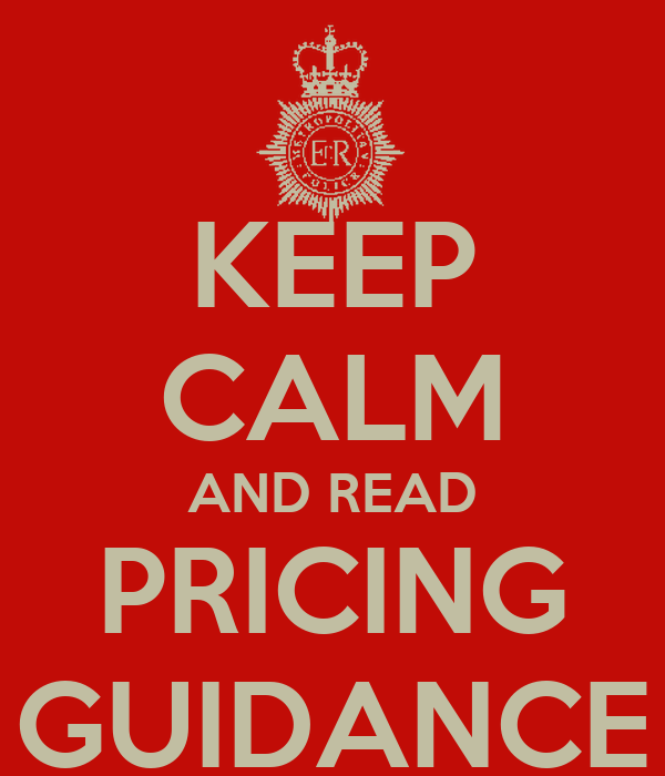 KEEP CALM AND READ PRICING GUIDANCE