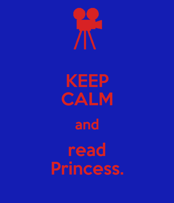 KEEP CALM and read Princess.