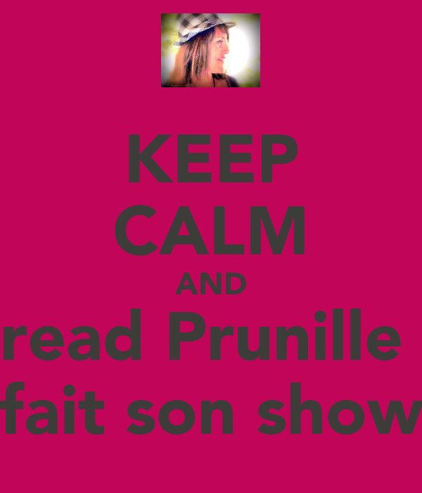 KEEP CALM AND read Prunille  fait son show