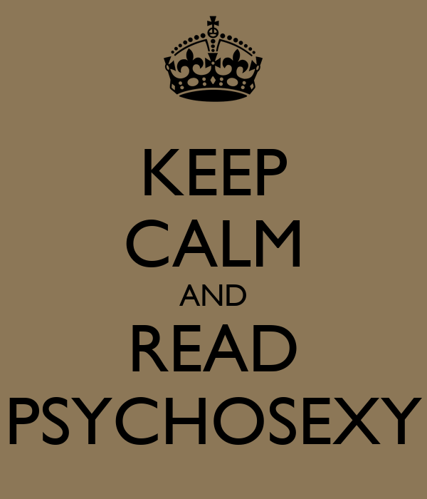 KEEP CALM AND READ PSYCHOSEXY