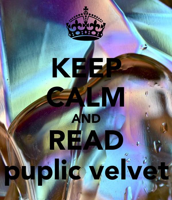 KEEP CALM AND READ puplic velvet