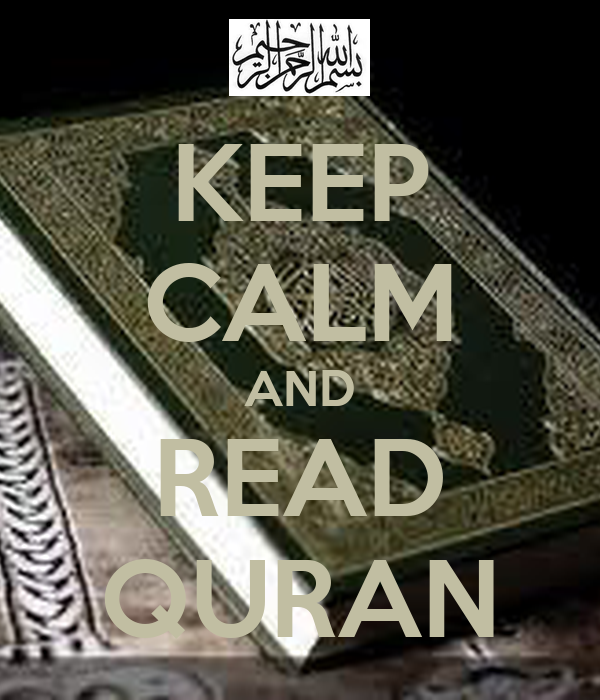 KEEP CALM AND READ QURAN