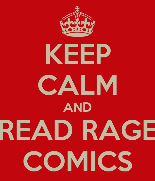 KEEP CALM AND READ RAGE COMICS