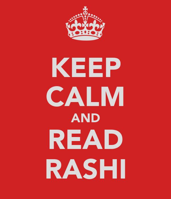 KEEP CALM AND READ RASHI