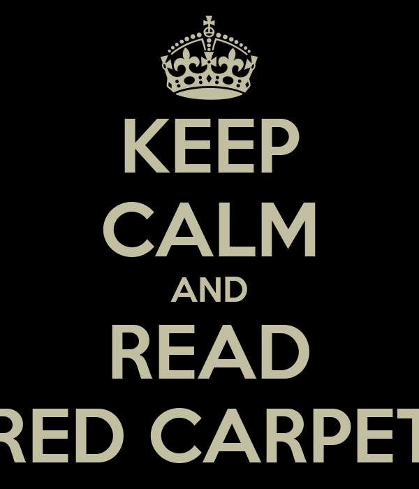 KEEP CALM AND READ RED CARPET