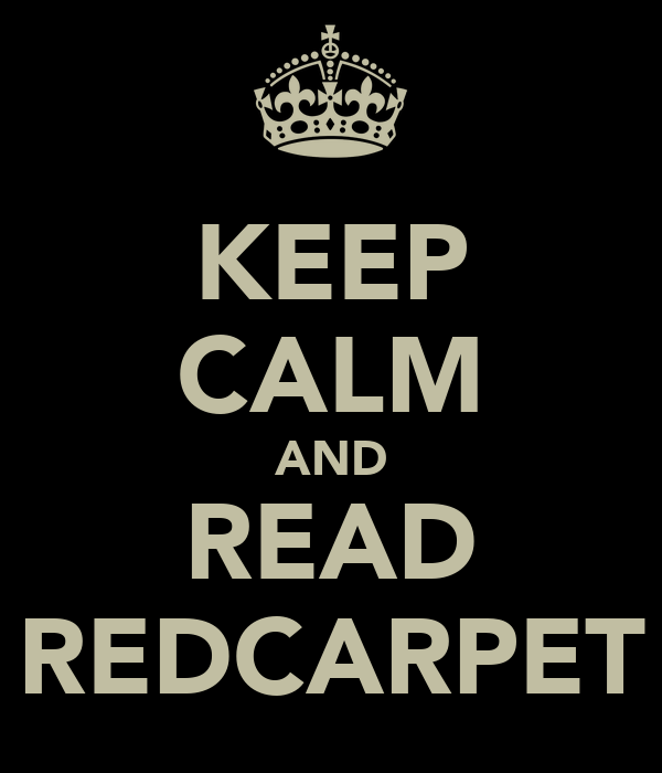 KEEP CALM AND READ REDCARPET