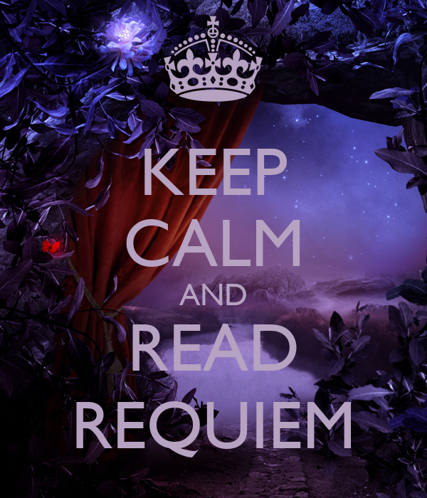 KEEP CALM AND READ REQUIEM