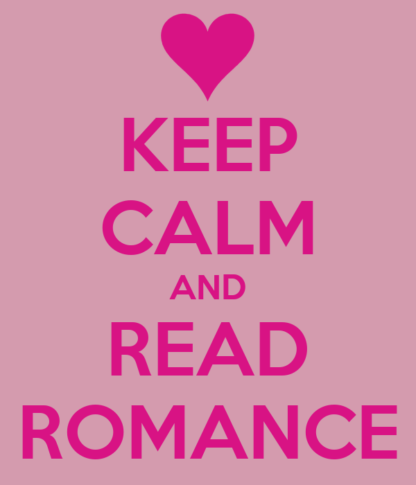 KEEP CALM AND READ ROMANCE