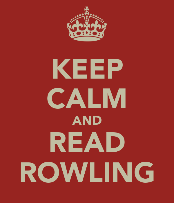 KEEP CALM AND READ ROWLING