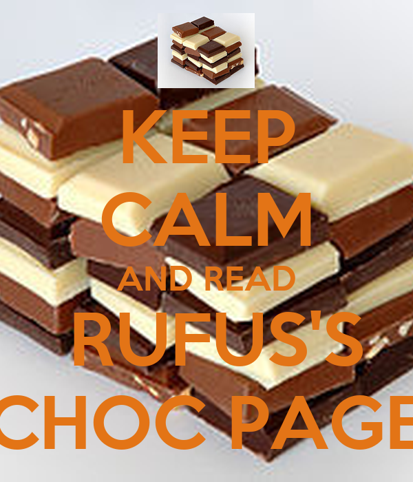 KEEP CALM AND READ  RUFUS'S CHOC PAGE