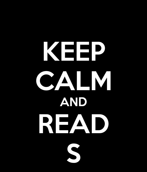 KEEP CALM AND READ S