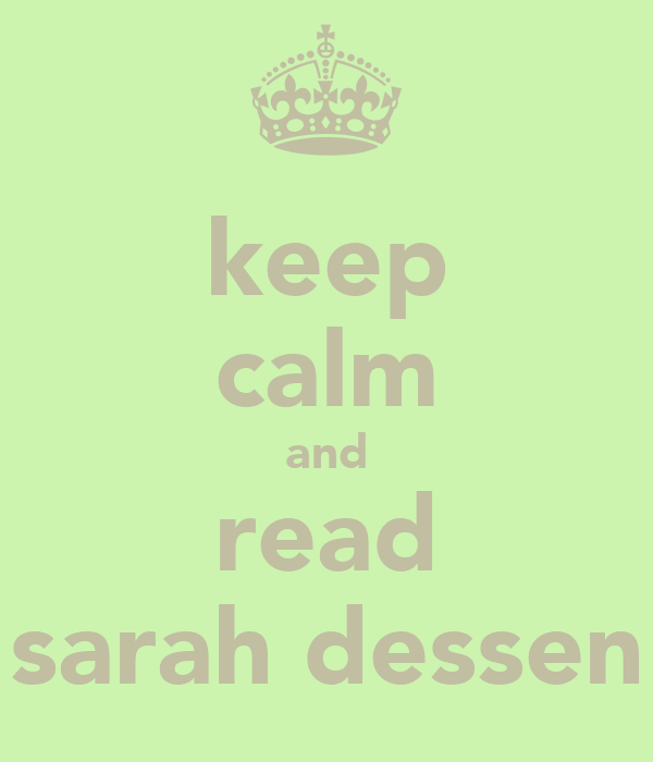 keep calm and read sarah dessen