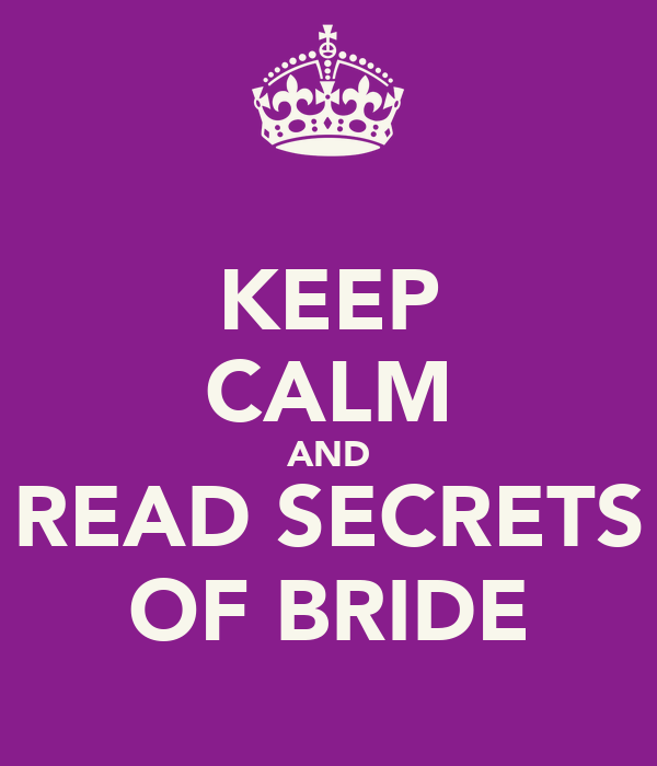 KEEP CALM AND READ SECRETS OF BRIDE