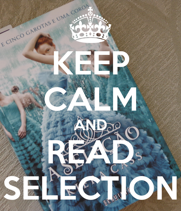 KEEP CALM AND READ SELECTION
